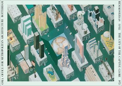 Rem Koolhaas The City of the captive globe, 1972