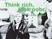 Andy Warhol Think rich, look poor