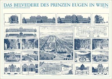 Johann Lukas von Hildebrandt Das Belvedere des Prinzen Eugen in Wien