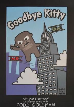 Todd Goldman Goodbye Kitty King Kong