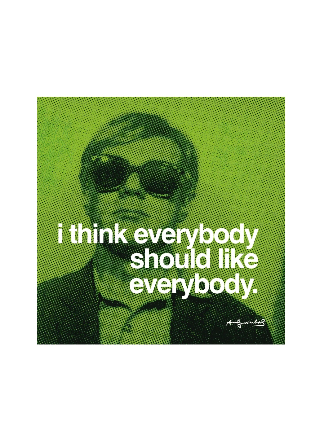 andy warhol i think everybody should like everybody poster kunstdruck bei. Black Bedroom Furniture Sets. Home Design Ideas